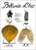 Botanic Chic : The Fashion Illustrations of Robert Alejandro