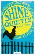 Shine Quietly : A Novel