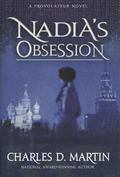 Nadia's Obcession : The Continuing Provocateur Story