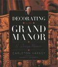 Decorating in the Grand Manor : A Design Memoir