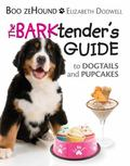 BARKtender's Guide : To Dogtails and Pupcakes