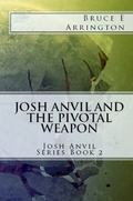 Josh Anvil and the Pivotal World : Josh Anvil Series Book 2