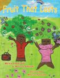 Fruit That Lasts : The Adventures of Polly Pomegranate and Franny Fig