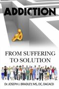 Addiction : From Suffering to Solution