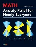 Math Anxiety Relief for Nearly Everyone