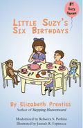 Little Suzy's Six Birthdays