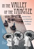 In the Valley of the Yangtze : Stories from an American Childhood in China