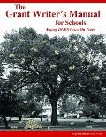 Grant Writer's Manual for Schools : Money DOES Grow on Trees