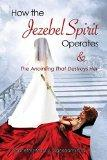 How the Jezebel Spirit Operates and The Anointing that Destroys Her