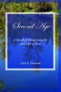 Second Age : A Recall of Things Gone by and a Bit of Now