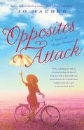 Opposites Attack : A Novel Inspired by True Events
