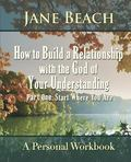 How to Build a Relationship with the God of Your Understanding : Start Where You Are