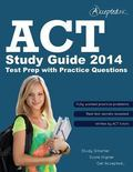 ACT Study Guide 2014 : ACT Test Prep with Practice Questions