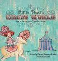 Little Pearl's Circus World : Based on the True Story of Pearl Clark Lacoma