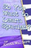So You Want to Learn Spanish? (Volume 1)