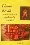Living Bread : A Concise Record of the Eucharistic Miracles