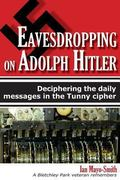 Eavesdropping on Adolph Hitler : Deciphering the Daily Messages in the Tunny Cipher