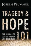 Tragedy and Hope 101 : The Illusion of Justice, Freedom, and Democracy