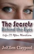 Secrets Behind the Eyes : Life (?) after Abortion