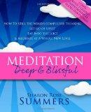 Meditation - Deep and Blissful (with Seven Guided Meditations):  How to Still The Mind's Com...