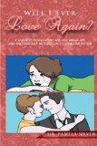Will I Ever Love Again?: A guide to navigating mid-life break-ups and successfully moving on...
