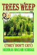 Trees Weep (They Don't Cry)