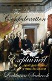 The Articles of Confederation Explained: A Clause-By-Clause Study of America's First Constit...