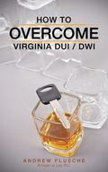 How to Overcome Virginia DUI / DWI