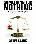 Something for Nothing : Recognizing Life's Big Lie