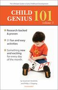 Child Genius 101 Volume 3 : The Ultimate Guide to Early Childhood Development