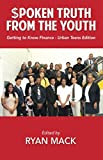 Spoken Truth from the Youth: Getting to Know Finance- Urban Teen Edition