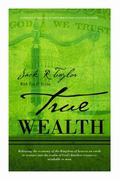 True Wealth : Releasing the Economy of the Kingdom of Heaven on Earth