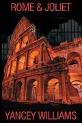 Rome and Joliet : A Novel