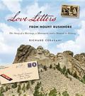 Love Letters from Mount Rushmore : The Story of a Marriage, a Monument, and Moment in History