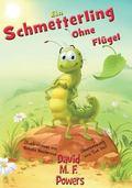Ein Schmetterling Ohne Flgel (German Edition)