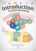 Introduction to Online Marketing : Simple marketing ways to attract and engage the digital g...