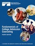 Fundamentals of College Admission Counseling (Fourth Edition) : A Textbook for G Raduate Stu...