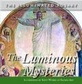 Luminous Mysteries : Illuminated by Sixty Works of Sacred Art