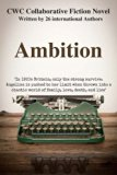 Ambition: CWC Collaborative Novel (CWC - Collaborative Writing Challenge) (Volume 2)