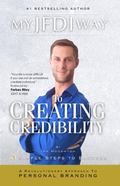 JFDI Way to Creating Credibility : A Revolutionary Approach to Personal Branding