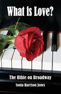 What Is Love? : The Bible on Broadway