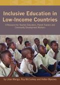 Inclusive Education in Low-Income Countries. A resource book for teacher educators, parent t...