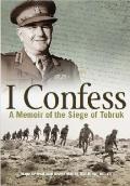 I Confess: A Memoir of the Siege of Tobruk