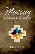 Mastay : La Alquimia del Reencuentro