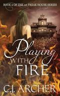 Playing with Fire : The First Freak House Series, #2