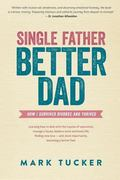 Single Father, Better Dad