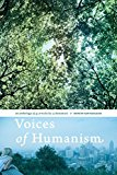 Voices of Humanism: an anthology of 35 articles by 15 humanists
