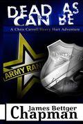 Dead As Can Be: A Chris Carrol / Heavy Hart Adventure (Volume 1)