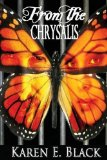 From the Chrysalis