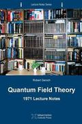 Quantum Field Theory: 1971 Lecture Notes (Lecture Notes Series) (Volume 2)